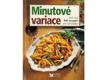 Minutové variace : více než 500 receptů pro labužníky