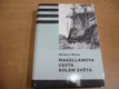 Herbert Wotte - Magellanova cesta kolem světa
