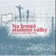 Na frontě studené války Československo 1948-1956