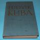 Ludvík Kuba Zakladatel slovanské hudební folkloristiky