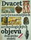 Dvacet nejvýznamnějších archeologických objevů 20.století