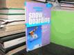 Jak dokonale zvládnout snow boarding
