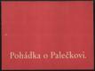 Pohádka o Palečkovi (Tekst upravili Dr. Šturm, J. Kubálek)