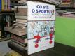Co víš o sportu? Otázky a odpovědi pro zvídavé..
