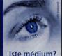 Jste médium?