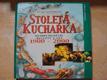 Stoletá kuchařka : nejoblíbenější recepty 20. století