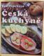 Česká kuchyně : recepty tradiční i netradiční