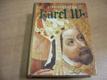 Karel IV. Život a dílo