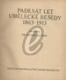 Padesát let Umělecké besedy 1863 - 1913
