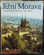 Jižní Morava = Južnaja Morava = Südmähren = South Moravia : [Fot. publ.]