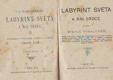 LABYRINT SVĚTA A RÁJ SRDCE