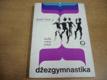 Džezgymnastika. Hudba, rytmus, pohyb