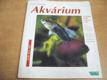 Akvárium. Jak snadno zařídit a pečovat o něj