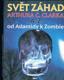 SVĚT ZÁHAD ARTHURA C. CLARKA - A-Z - OD ATLANTIDY K ZOMBIE