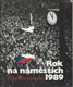 Rok na náměstích - Československo 1989