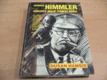 Heinrich Himmler druhý muž třetí říše