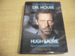 Průvodce seriálem Dr. House. Hugh Laurie neautori