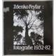 Zdenko Feyfar: fotografie 1932-82