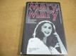 Mary, Mary. Ten, kdo ji miloval, nikdy na ni
