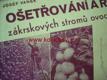 Ošetřování a řez zákrskových stromů ovocných řez révy vinné 1938