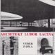 Architekt Lubor Lacina. Výběr z díla