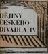 DĚJINY ČESKÉHO DIVADLA IV.