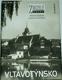 Zmizelé Čechy: Vltavotýnsko
