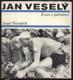 Jan Veselý: Život v pelotonu