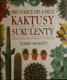 Kaktusy & sukulenty, Průvodce od A do Z, Praktická příručka o pěstování, přesazování a rozmnožování