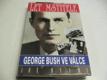 Let Mstitele. George Bush ve válce