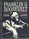 Franklin D. Roosevelt člověk a politik