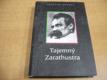 Tajemný Zarathustra. Biografie Friedricha Nietz