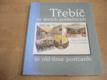 Třebíč na starých pohlednicích