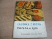 Lahůdky z mléka, tvarohu a sýrů