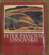 Peter Pavlovič Ossovskij. Obrazy z Československa