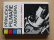 Příručka filmaře amatéra (SNTL 1982)