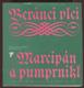 Beránci vlci aneb Marcipán a Pumprnikl (Concordia discors aneb Discordia concors - Německá poezie dvanáctého až devatenáctého století)