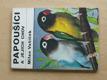 Papoušíci a jejich chov (1977)