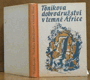 Toníkova dobrodružství v temné Africe
