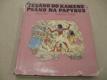 TESÁNO DO KAMENE PSÁNO NA PAPYRUS Žába Z. 1968