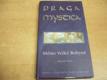 Praga mystica. Město Velké Bohyně