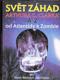 Svět záhad Arthura C. Clarka A-Z: od Atlantidy k Zombie