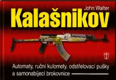 Kalašnikov -Automaty, ruční kulomety, odstřelovací pušky a samonabíjecí brokovnice