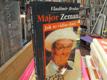 Major Zeman / Jak to vidím dnes