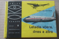 Karel Feuerstein: Letadla včera, dnes a zítra