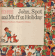 John Spot and Muff on Holiday