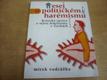 Esej o politickém harémismu. Kritická zpráva o
