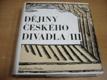 Dejiny českého divadla III. Činohra 1848-1918