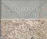 Mapy českých zemí do poloviny 18. století (1. díl, Vývoj mapového zobrazení území Československé republiky)