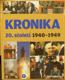 Kronika 20. století 5. (1940-1949)